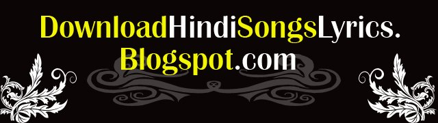 Download Hindi Songs Lyrics