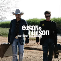 Edson e Hudson - Duas Vidas Dois Amores