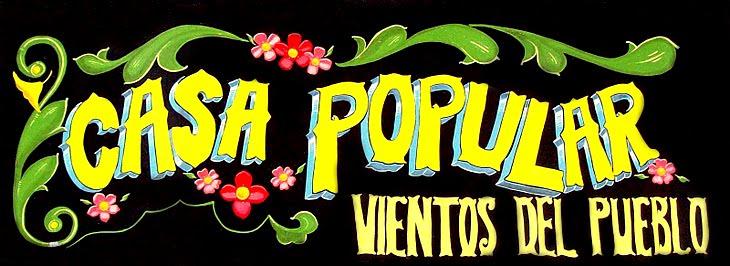 """CASA POPULAR  """"Vientos del Pueblo"""""""