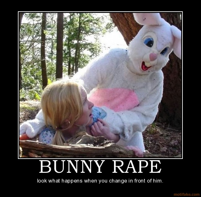 [Image: 1002_bunny-rape-rape-demotivational-post...898212.jpg]