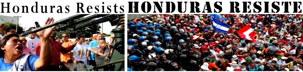 Honduras Resists :: Honduras RESISTE