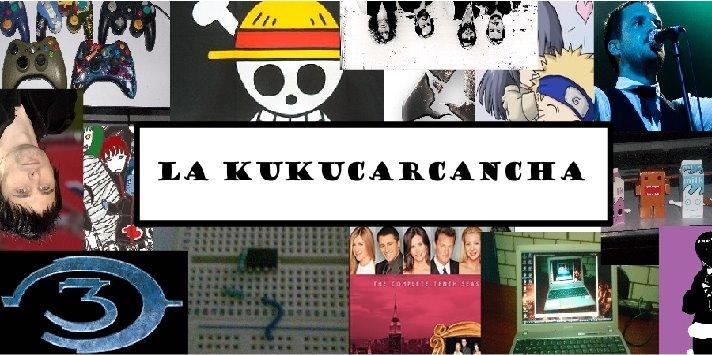 >>La kukucarcancha>>