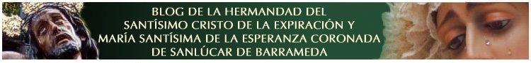 Blog Hermandad Stmo. Cristo Expiración y María Stma. Esperanza Coronada - Sanlúcar de Barrameda