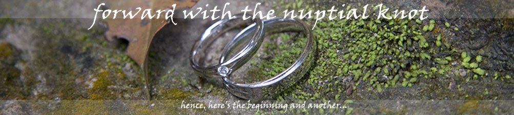 Forward With The Nuptial Knot