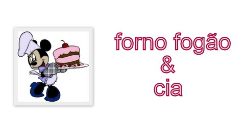 Forno, Fogo &amp; Cia.