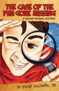 The Case of the Pen Gone Missing: A Mickey Rangel Mystery (Piñata Books, 2009)