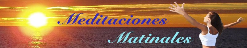 MEDITACIONES MATINALES