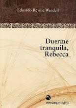 Duerme tranquila, Rebecca de Eduardo Reyme