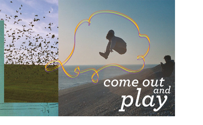 Come Out & Play