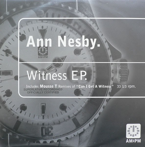 Classic house music ann nesby witness ep can i get a for House music 1996
