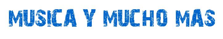 MUSICA Y MUCHO MAS