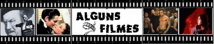 ALGUNS FILMES