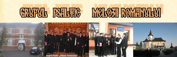 """Grupul Psaltic ,,Melozii Romanului"""""""