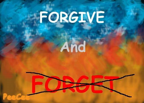 Forgive And Forget. Forgive. And forget?