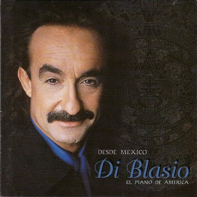 Raul Di Blasio - Desde Mexico: El Piano De America (1998)