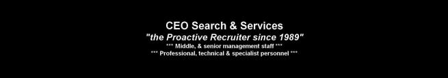 CEO Search & Services - Proactive Recruiter since 1989