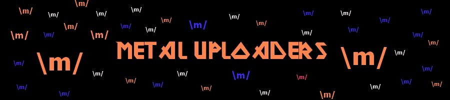 Metal Uploaders \m/
