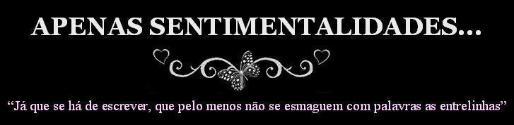 Apenas Sentimentalidades...