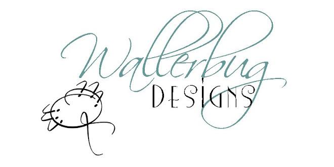 Wallerbug Designs