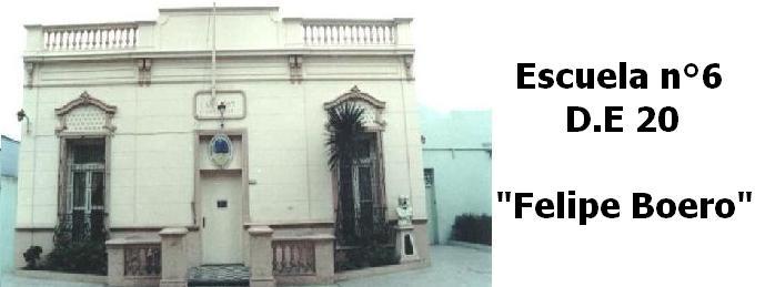 """Escuela Nº 6 DE 20 """"Felipe Boero"""""""