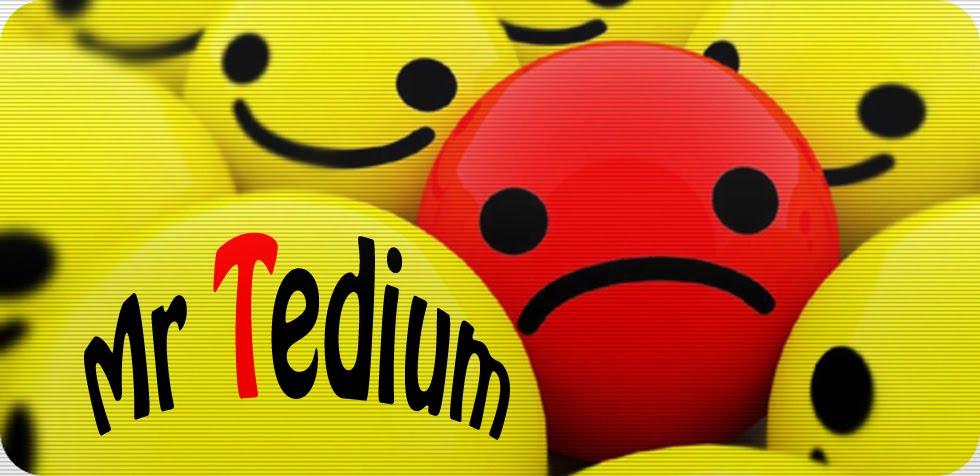 Mr Tedium