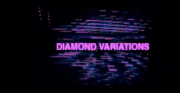 DIAMOND VARIATIONS