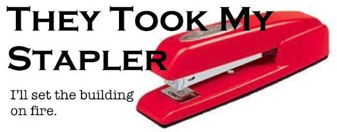 They Took My Stapler