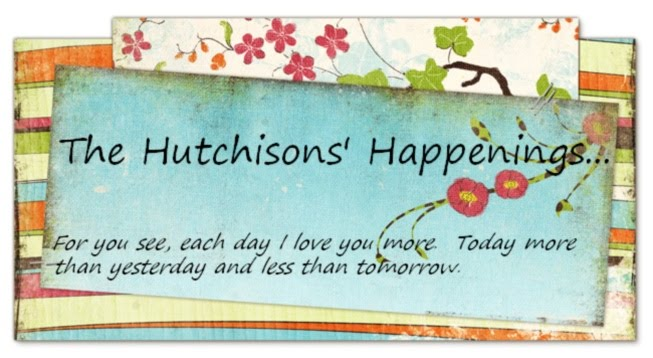The Hutchisons' Happenings...