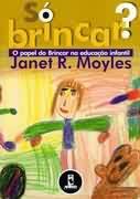 """""""Só Brincar? O Papel do Brincar na Educação Infantil"""""""