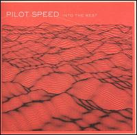 Pilot Speed – Into the West