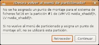 No se ha asignado un punto de montaje para el sistema de ficheros fat16/fat32/ntfs en la partición #1 de LVM VG nvidia_ehaddfjh, LV nvidia_ehaddfjh. Si no vuelve al menú de particionado y asigna un punto de montaje allí, no se utilizará esta partición.