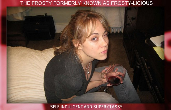 The Frosty formerly known as Frosty-licious.