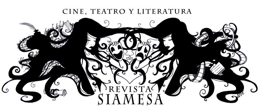 REVISTA SIAMESA - Cine, teatro y literatura