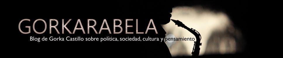 Gorkarabela | el blog de Gorka Castillo