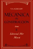 Mecánica de Construcción Tomo II, V.A. Kiseliov