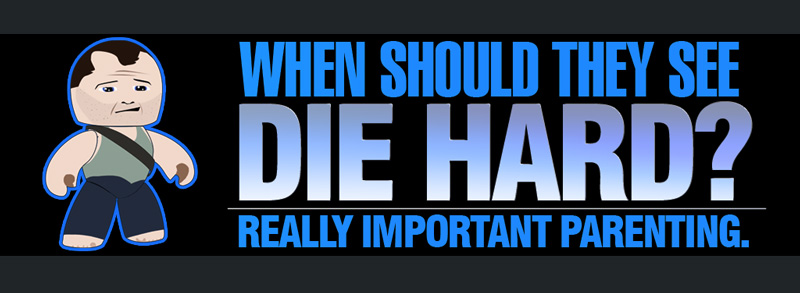 When should they see Die Hard?