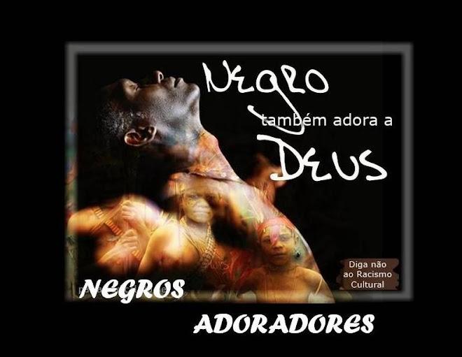 Negros Adoradores