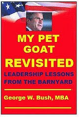 mock book cover that says My Pet Goat Revisited, Leadership Lessons from the Barnyard, by George W. Bush, MBA