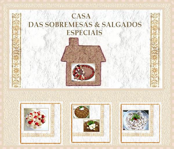"""CASA DAS SOBREMESAS E SALGADOS ESPECIAIS"""