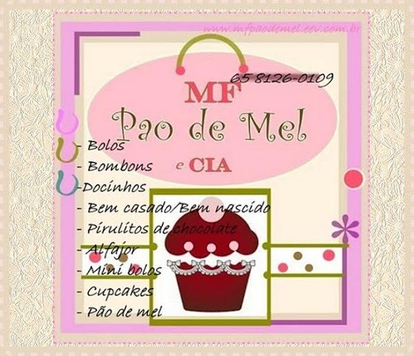 """""""MF PÃO DE MEL e CIA."""""""