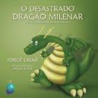 O DESASTRADO DRAGÃO MILENAR/EL DESCUIDADO DRAGÓN MILENARIO