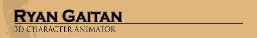 Ryan Gaitan 3D Character Animator