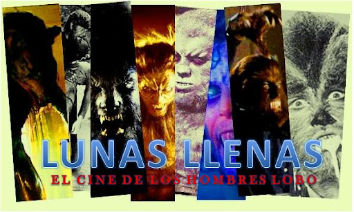 LUNAS LLENAS [El Cine de los Hombres Lobo]