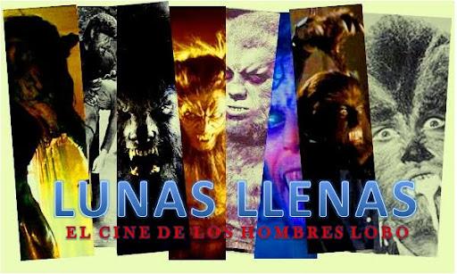 LUNAS LLENAS [El Cine de los Hombres Lobo]