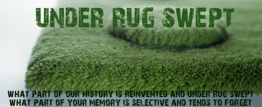 under rug swept