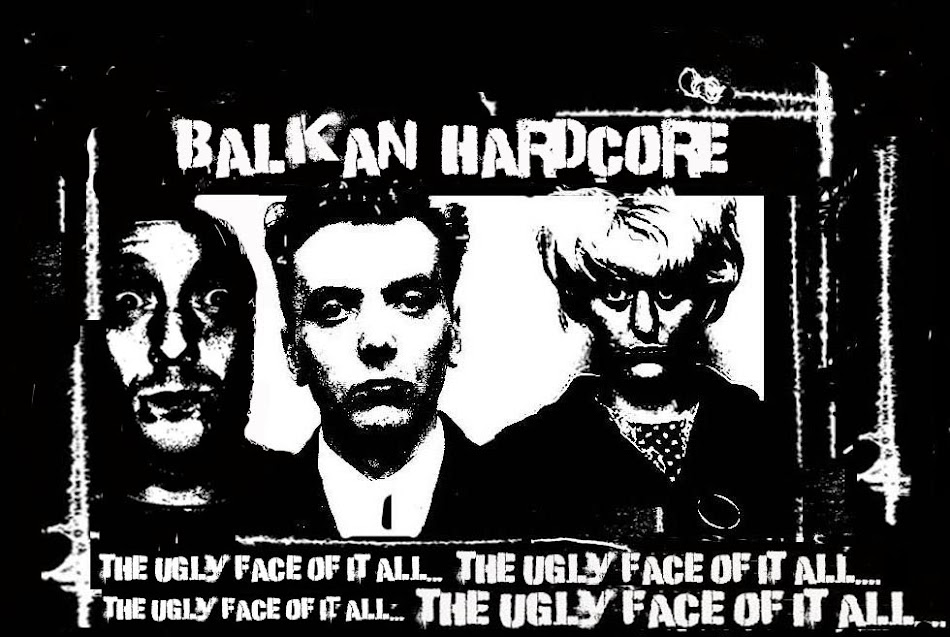 Balkan hardcore - the ugly face of it all