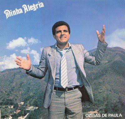 Oz�ias de Paula - Minha Alegria 1982