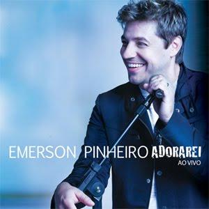 Emerson Pinheiro – Adorarei
