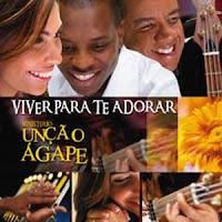 Ministério Unção Ágape - Viver Para Te Adorar 2006