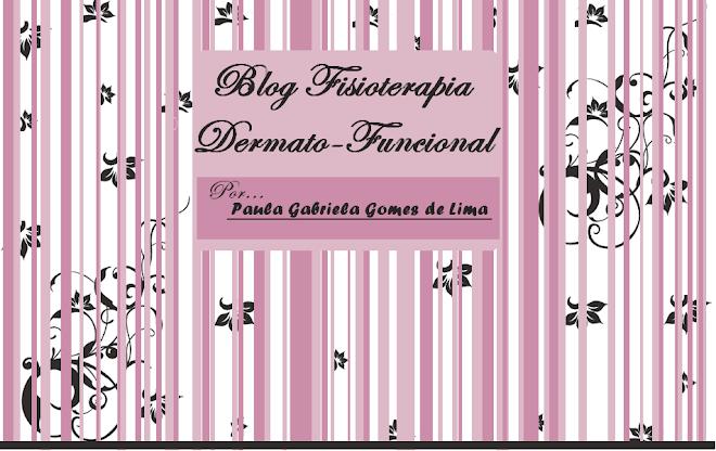 FISIOTERAPIA DERMATO-FUNCIONAL  ** Paula Gabriela